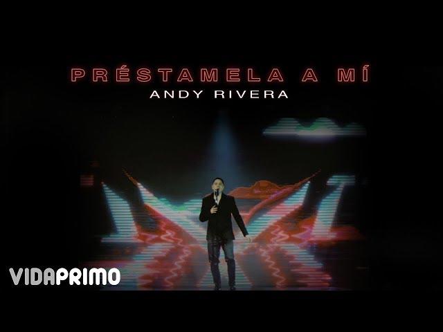 Andy Rivera - Préstamela a Mí [Official Video]