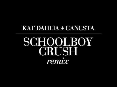 Kat Dahlia - Gangsta (Schoolboy Crush Remix)