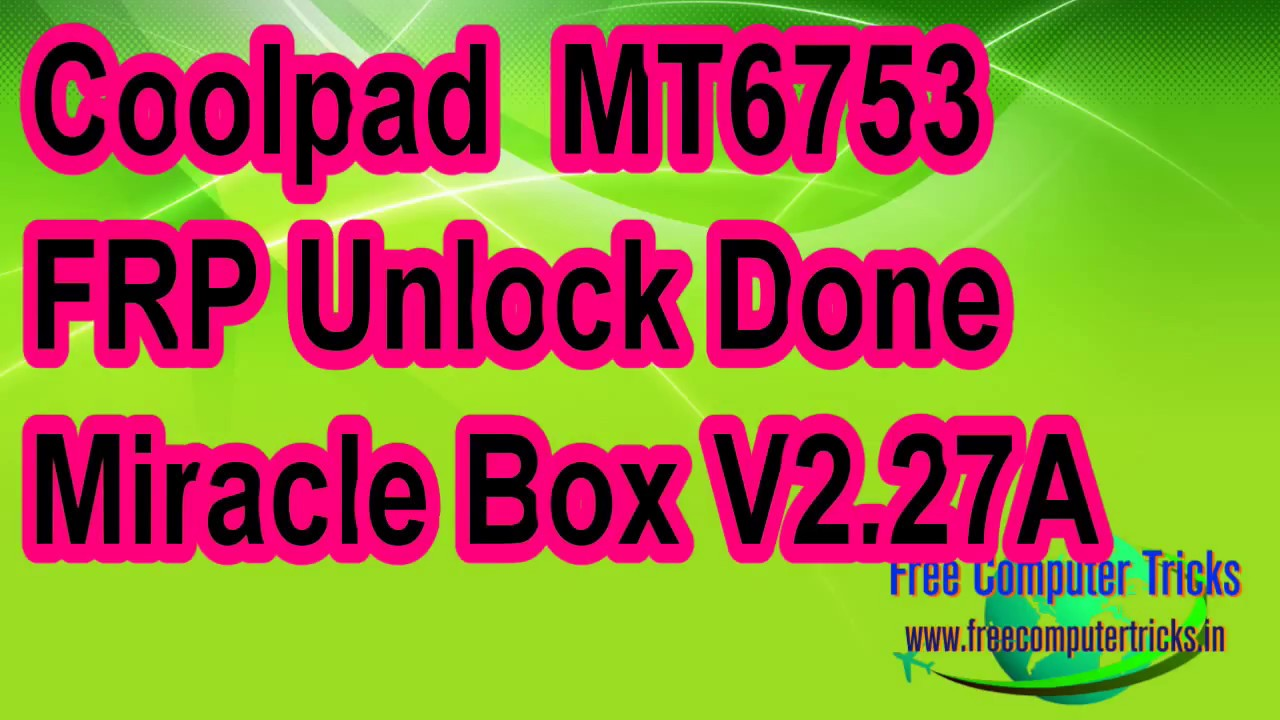 Coolpad MT6753 FRP Unlock Done With Miracle Box