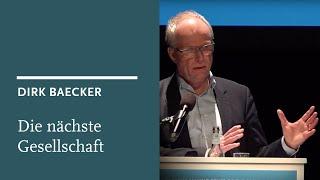 Dirk Baecker: Digitalisierung und die nächste Gesellschaft