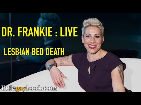 Lesbian Bed Death - Advice from Dr. Frankie of Little Gay Book