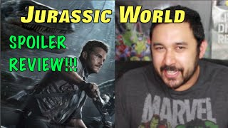 JURASSIC WORLD MOVIE REVIEW (SPOILER TALK)!!!