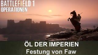 BATTLEFIELD 1 Operationen: Öl der Imperien - Festung von Faw - Osmanisches Reich