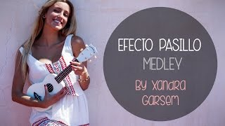 Efecto Pasillo (Ukelele Medley)- By Xandra Garsem ❤