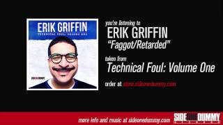 Erik Griffin - Faggot/Retarded