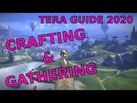 TERA: CRAFTING & GATHERING (Guide for New and Returning Players Part 7)
