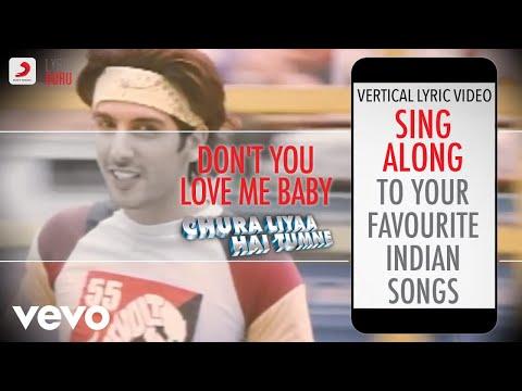 Don't You Love Me Baby - Chura Liyaa Hai Tumne|Official Bollywood Lyrics|Alka|Shaan