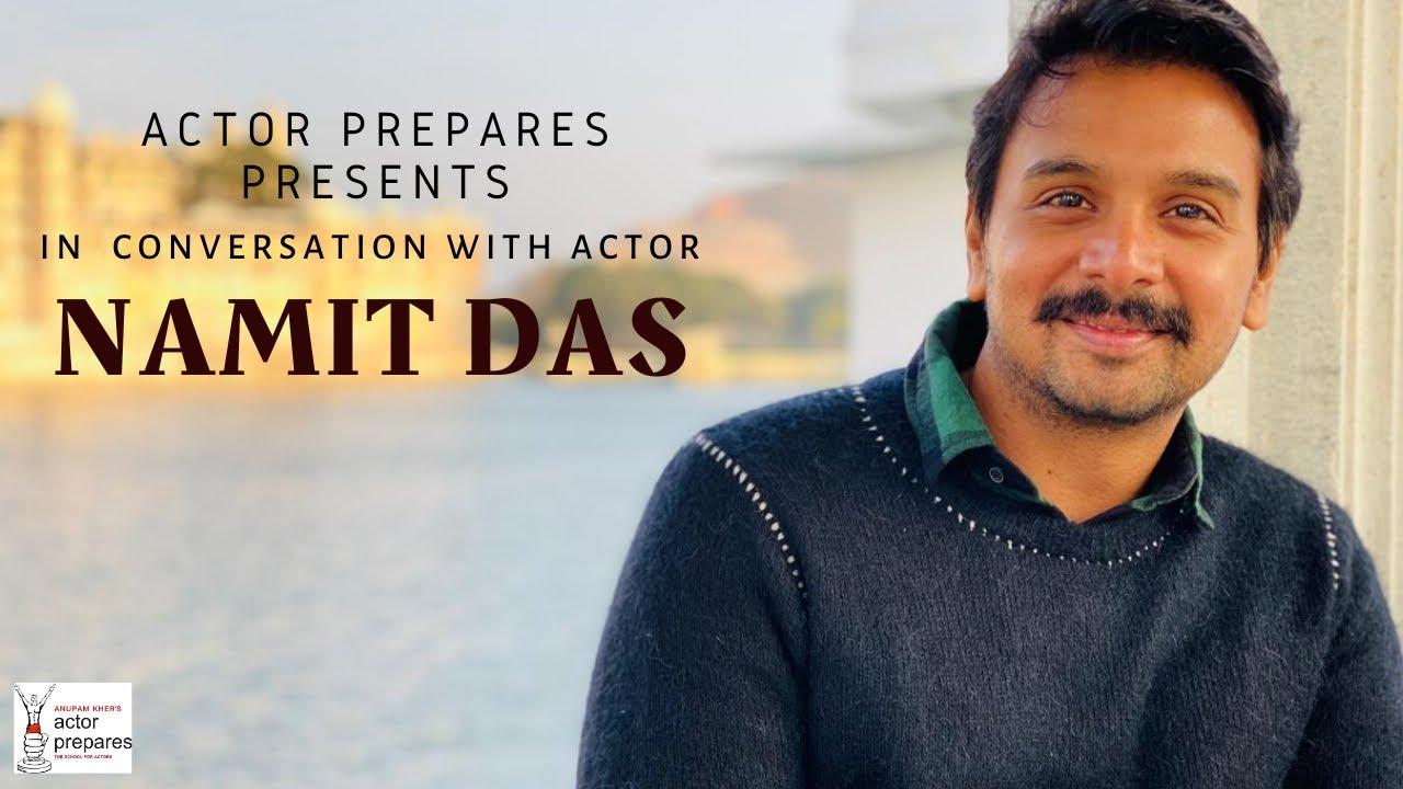 In conversation with actor NAMIT DAS    Actor Prepares Talk Series