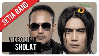 Setia Band - Sholat | Mp3 Lirik
