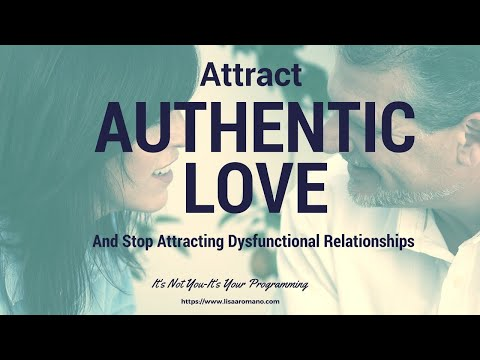 Attract Real Love and Stop Attracting Dysfunctional Relationships