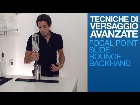 Tecniche di Versaggio Avanzate - Focal Point, Slide, Bounce e Backhand Tutorial | Drink Corner