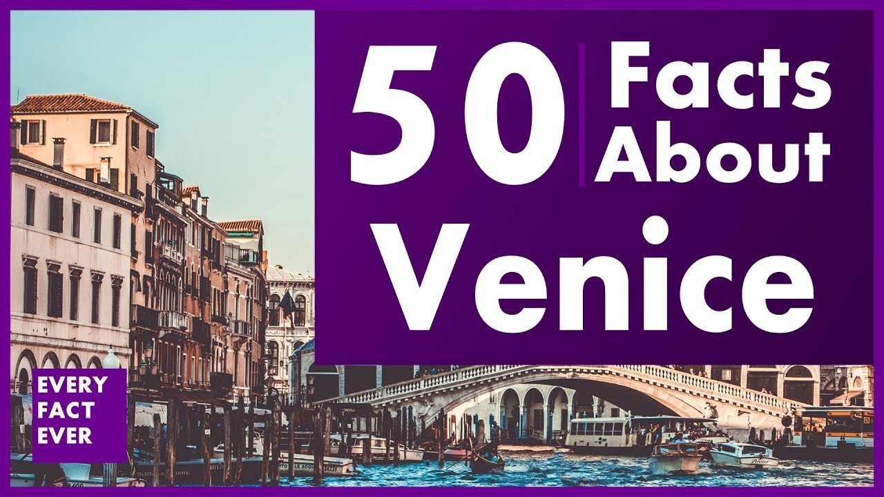50 Facts About Venice - YouTube
