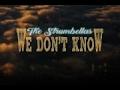 The Strumbellas We Don't Know lyrics