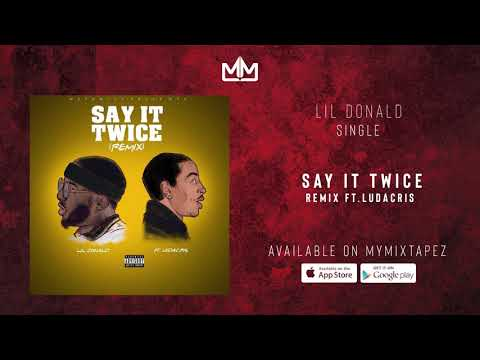 "Lil Donald Ft. Ludacris – ""SayItTwice"""