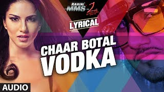 Chaar botal vodka lyrical video ragini mms 2 | yo yo honey singh, sunny leone