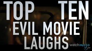 Top 10 Evil Movie Laughs (Quickie)