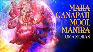 Maha Ganapati Mool Mantra & Ganesh Gayatri | महा गणपति मूल मंत्र | Uma Mohan