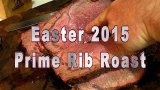 Easter 2015 Prime Rib Roast