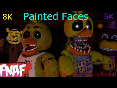 (Fnaf) (SFM) Painted Faces By Trickywi Collab With DutifulNickel