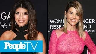 Teresa Giudice On Lori Loughlin's Possible Prison Time: 'I'm Sure She'll Make It Through' | PeopleTV