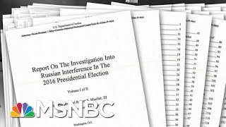 What Are The Unknowns Hiding Behind The Robert Mueller Report's Redactions?   The 11th Hour   MSNBC