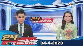 24h Chuyển động 04-4-2020 | Tin tức hôm nay | TayNinhTV