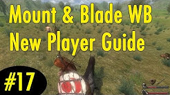 17. Starting your Kingdom - Mount and Blade Warband New Player Guide