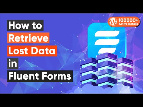 How To Retrieve Lost Data in Fluent Forms | Partial Entries