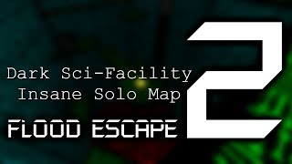 Dark Sci Facility (Insane) Solo - ROBLOX