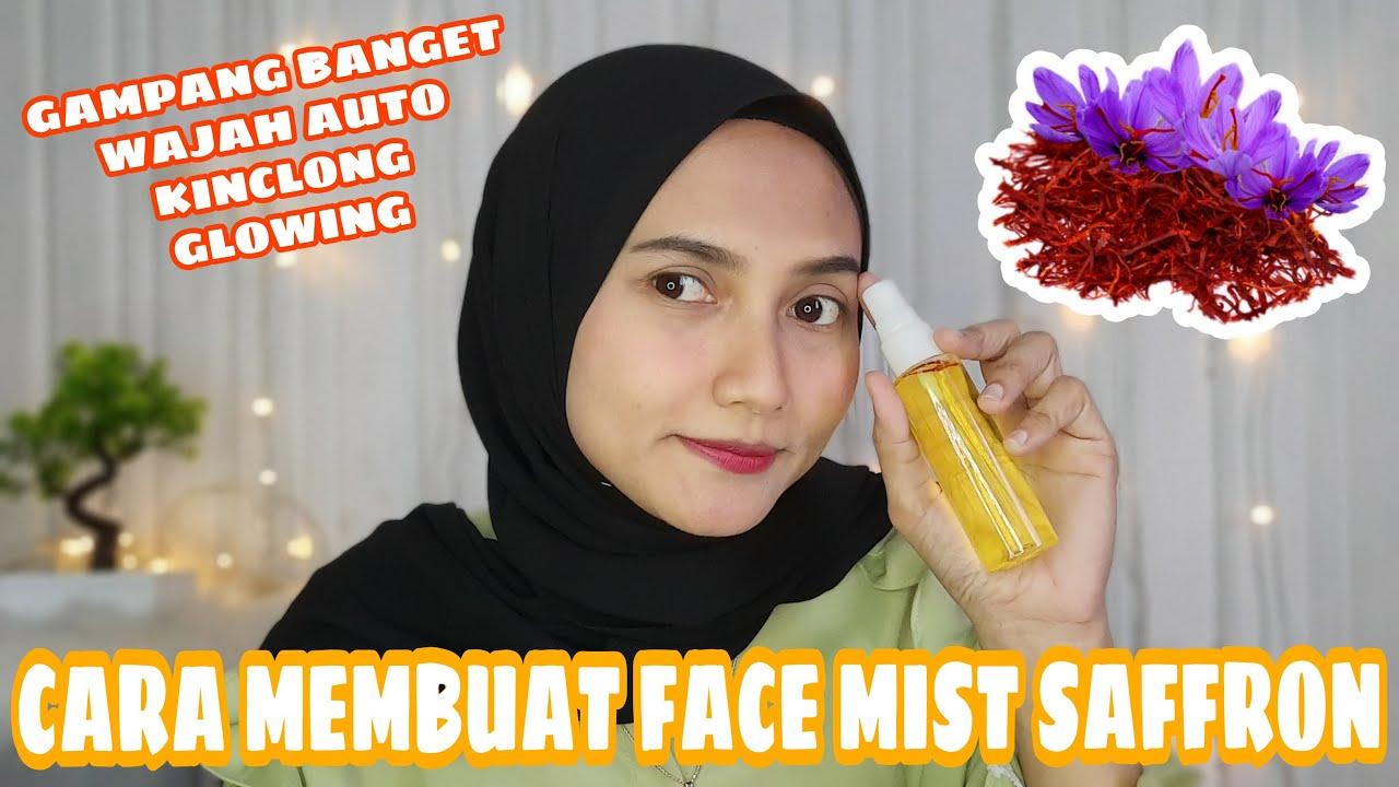 Cuma 2 Bahan Saja Cara Membuat Face Mist Saffron Wajah Auto Kinclong Bebas Jerawat Youtube