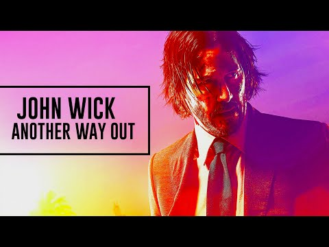John Wick || Another Way Out (For BO TRIBUTES)