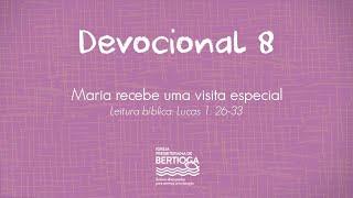 Devocional em família (Reflexão 8: Maria recebe uma visita especial)