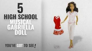 Top 10 High School Musical Gabriella Doll [2018]: High School Musical 2 Fashion Doll: Gabriella