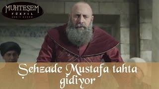 Şehzade Mustafa Taht İçin Gidiyor - Muhteşem Yüzyıl 120.Bölüm