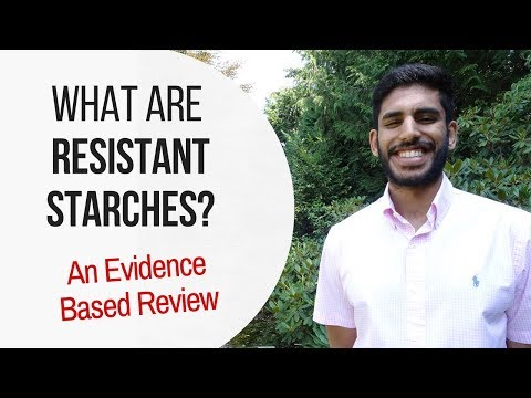 What are Resistant Starches | Resistant Starch 101 | An Evidence Based Review