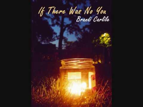 If There Was No You - Brandi Carlile (Album version)