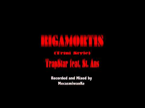 Rigamortis (Trini Style) - TrapStar feat, St. Ans