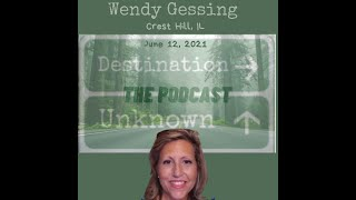 Destination Unknown Podcast | Wendy Gessing | Missing From Crest Hill, IL | FBI & DHS Involved |