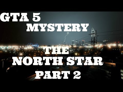 GTA 5 MYSTERY: THE NORTH STAR... ROCKSTAR NORTH ..PART 2