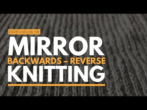 Knitting Backward / Reverse