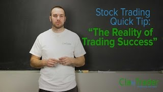 Stock Trading Quick Tip: The Reality of Trading Success