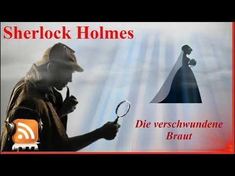 🕵  Sherlock Holmes Krimi Hörspiel 🕵 Die Verwunschene Braut, Sir Arthur Conan Doyle