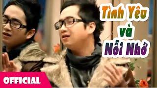 Tình Yêu Và Nỗi Nhớ - Bằng Cường [Official MV]