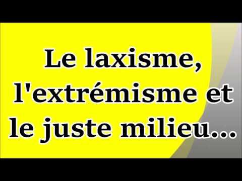 Le laxisme, l'extrémisme et le juste milieu...