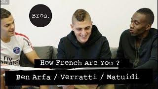 VERRATTI / BEN ARFA / MATUIDI | How French Are You ? 🇫🇷🇮🇹 | Marco essaie de se faire naturaliser