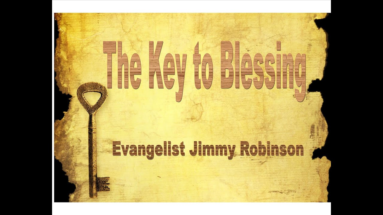 Jimmy Robinson The Key To Blessing 09282015 The Door