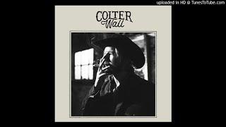 Colter Wall - Thirteen Silver Dollars