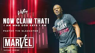 Victory Online | Now Claim That - Pastor Tim Slaughter