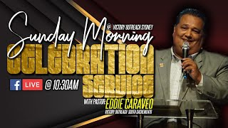 Ps Eddie Caraveo May 5th 2020 at Victory Outreach Sydney