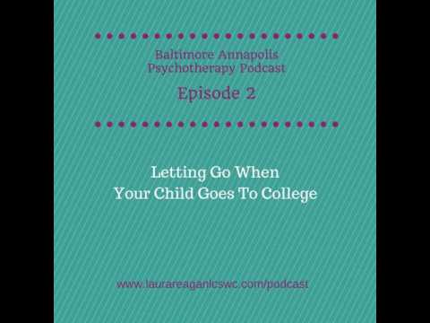 2: Letting Go When Your Child Goes to College